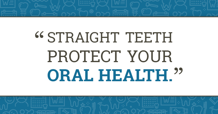 Straight teeth protect your oral health.